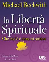 La libertà spirituale. Che cos'è e come si ottiene