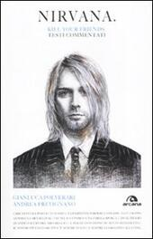 Nirvana. Kill your friends. Testi commentati