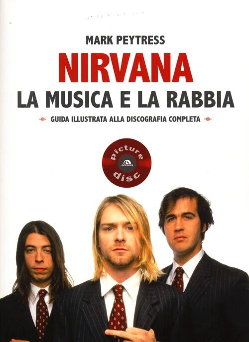 Musica Nirvana And: Nirvana. La Musica E La Rabbia