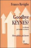 Goodbye Keynes? Le riforme per tornare a