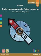 Dalla meccanica alla fisica moderna. Con espansione online. LibroLIM. Vol.1