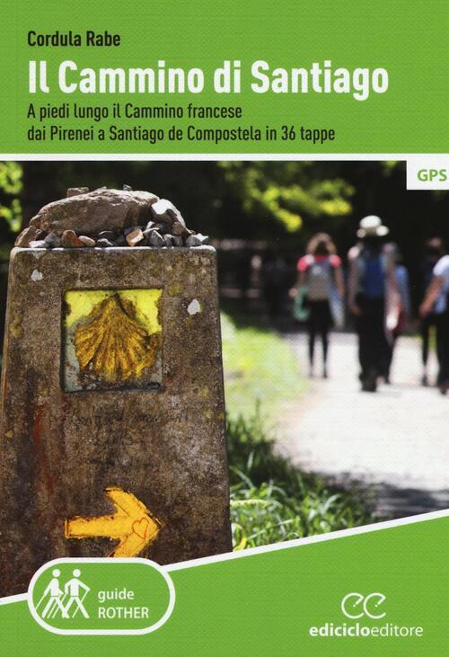 Il cammino di santiago a piedi lungo il cammino francese dai pirenei a santiago de compostela - La casa del libro santiago de compostela ...