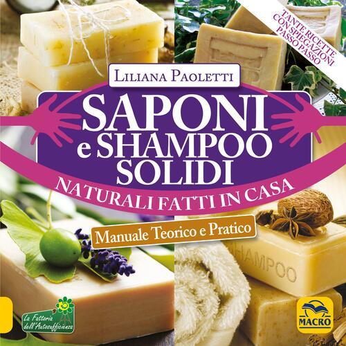 Saponi e shampoo solidi naturali fatti in casa liliana paoletti libro - Detersivi naturali fatti in casa ...