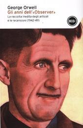 Gli anni dell'«Observer». La raccolta inedita degli articoli e delle recensioni (1942-49)