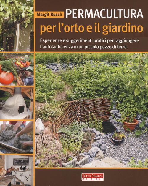 Permacultura per l 39 orto e il giardino esperienze e - L orto in giardino ...