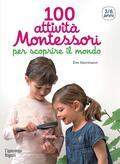 100 attività Montessori per scopr
