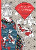 Art therapy. Kimono e geisha. Colouring