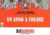 Un anno a colori. Art activity planning. Per organizzare le tue settimane all'insegna della creatività