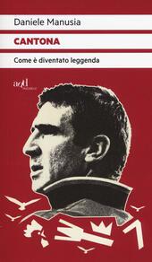Cantona. Come è diventato leggenda