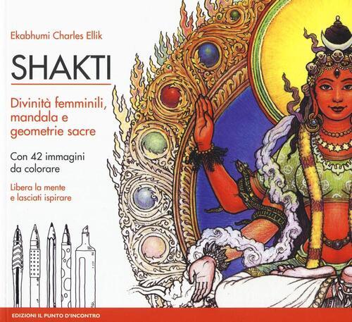 Shakti divinit femminili mandala e geometrie sacre con for Immagini sacre da colorare