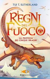 La profezia dei cinque draghi. I regni del fuoco. Vol. 1