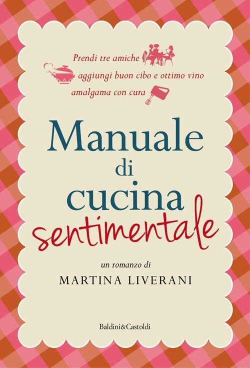Manuale di cucina sentimentale martina liverani libro - Manuale di cucina professionale pdf ...
