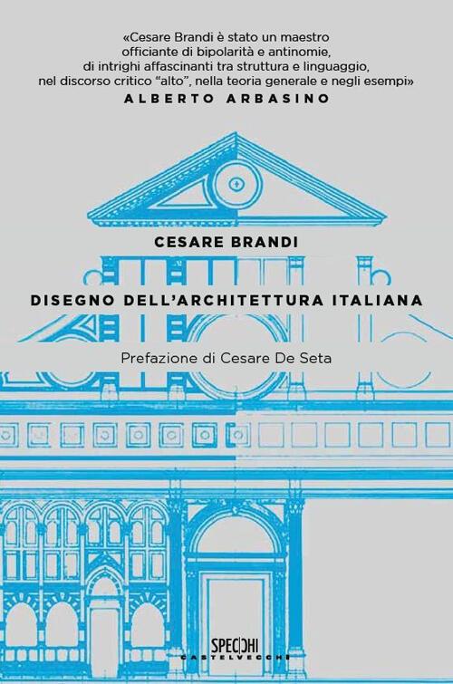 Disegno dell 39 architettura italiana cesare brandi libro for Disegno di architettura online