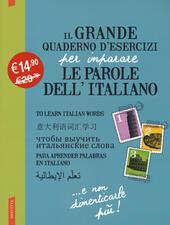 Il grande quaderno d'esercizi per imparare le parole dell'italiano. Vol. 1-2-3