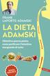 La dieta Adamski. Obiettivo pancia piatta: come purificare l'intestino...