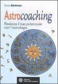 Astrocoaching. Realizza il tuo potenzial