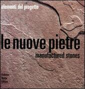 Le nuove pietre. Manufactured stones