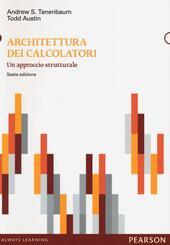 Architettura dei calcolatori. Un approccio strutturale