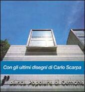 La Banca Popolare di Gemona. Con gli ultimi disegni di Carlo Scarpa