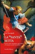 «santa» setta. Il potere del