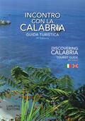 Incontro con la Calabria. Guida turistic