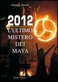 2012. Il segreto dei Maya