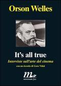It's all true. Interviste sull&#039