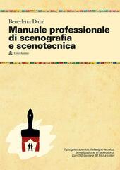 Manuale professionale di scenografia e scenotecnica. Ediz. illustrata