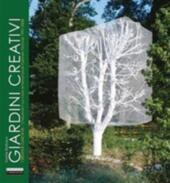 Giardini creativi. Ediz. italiana e inglese