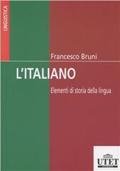 L' italiano. Elementi di storia della lingua e della cultura