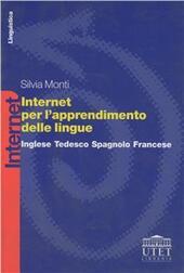 Internet per l'apprendimento delle lingue. Inglese, tedesco, spagnolo, francese
