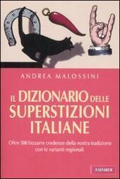 Il dizionario delle superstizioni italiane