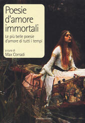Poesie d'amore immortali. Le più belle poesie d'amore di tutti i tempi