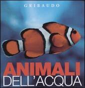 Animali dell'acqua. Osservo e imparo