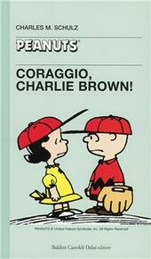 Coraggio, Charlie Brown!