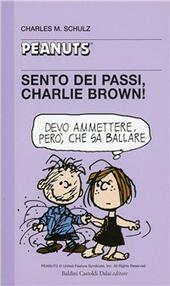 Sento dei passi, Charlie Brown!