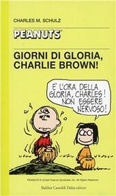 Giorni di gloria, Charlie Brown!