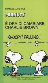 È ora di cambiare, Charlie Brown!