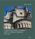 archiettura a Parma sotto i primi Farnes