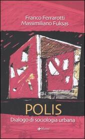 Polis. Dialogo di una sociologia urbana