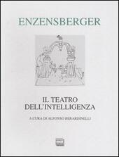 Il teatro dell'intelligenza. Testo tedesco a fronte