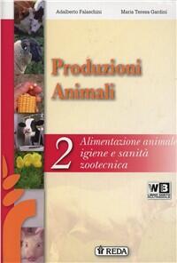 Produzioni Animali 2, alimentazione animale, igiene e sanità zootecnica