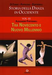 Storia della danza in Occidente. Vol. 3: Tra Novecento e nuovo millennio.