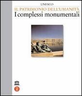 Unesco. Il patrimonio dell'umanità. I complessi monumentali. Vol. 2