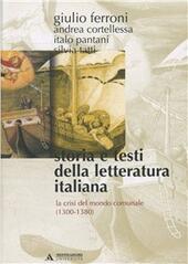 Storia e testi della letteratura italiana. Vol. 2: La crisi del mondo comunale (1300-1380).