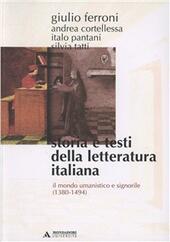 Storia e testi della letteratura italiana. Vol. 3: Il mondo umanistico e signorile (1380-1494).