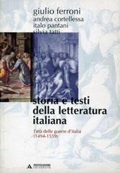 Storia e testi della letteratura italiana. Vol. 4: L'età delle guerre d'Italia (1494-1559).