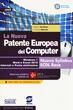 La La nuova patente europea del computer. Nuovo Syllabus ECDL base. Windows 7, Word e Excel 2010. Materiale didattico validato da AICA. Con espansione online