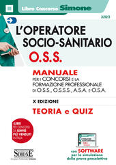L' operatore socio-sanitario O.S.S. Manuale per i concorsi e la formazione professionale di O.S.S., O.S.S.S., A.S.A. e O.S.A. Con Contenuto digitale per download e accesso on line