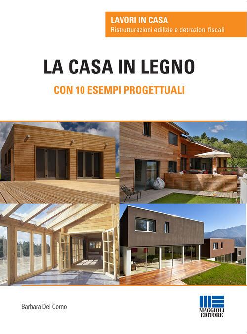 La casa in legno con 10 esempi progettuali barbara del - Casa in legno economica ...